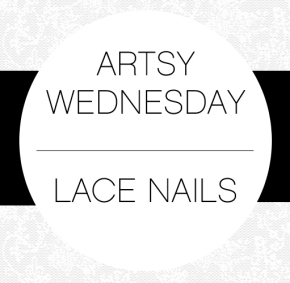 ARTSY WEDNESDAY: LACE NAILS