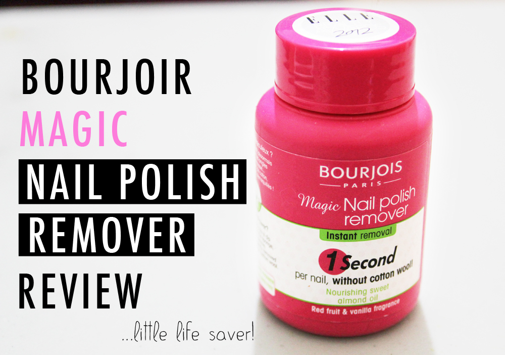 REVIEW: Bourjois Magic Nail Polish Remover- does it really work ...