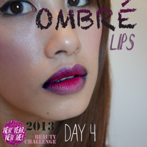 CHALLENGE DAY 4 : Trying the Ombré Lip Trend