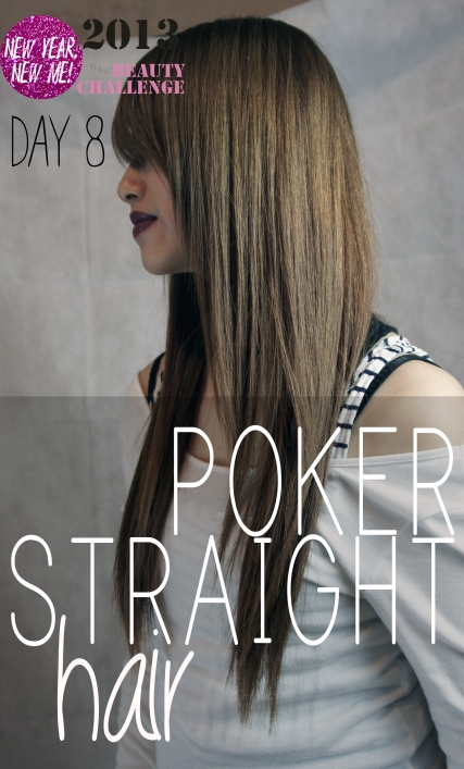 Poker straight hair