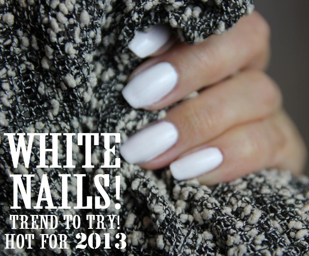 Trend White Nail Polish Spring 13 White Nail Polish