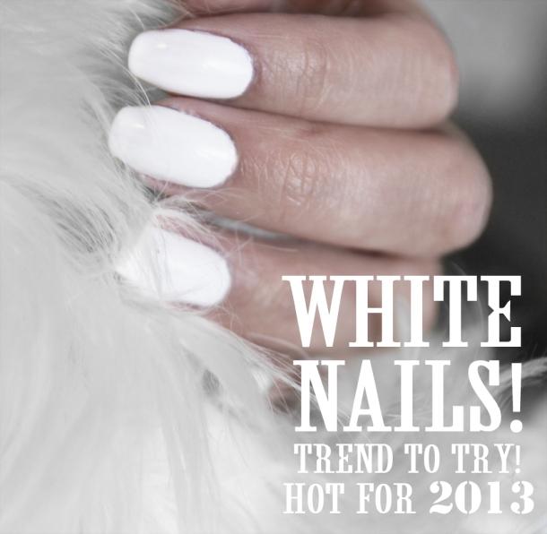 Spring 13 White Nail Polish Trend