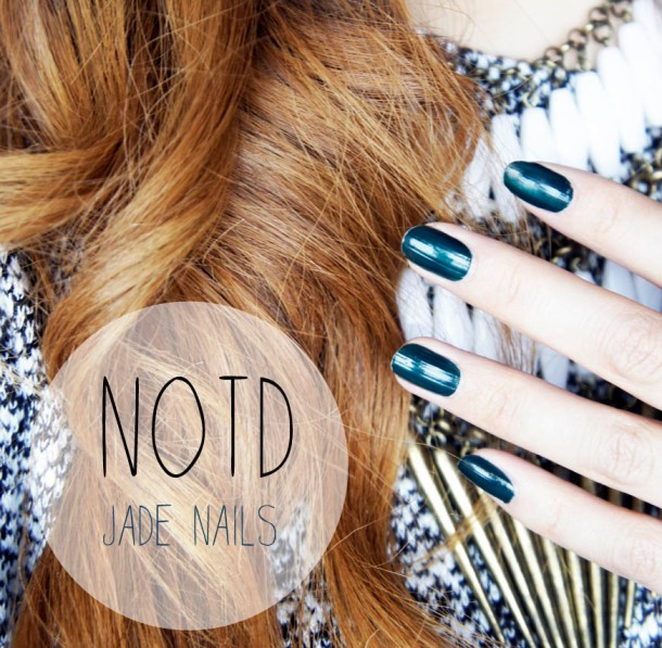 NOTD: JADE NAILS
