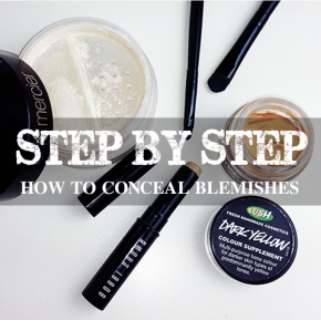 STEP BY STEP: HOW TO CONCEALBLEMISHES
