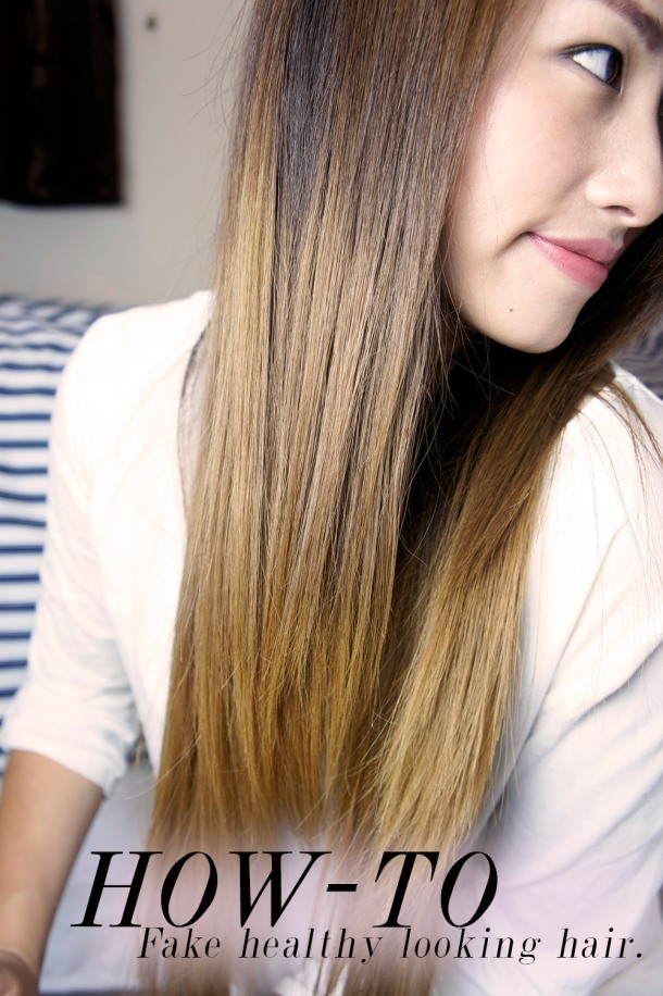 Tips on how to fake healthy looking hair