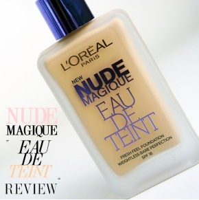 LOREAL EAU DE TEINT NUDE MAGIQUE FOUNDATION REVIEW