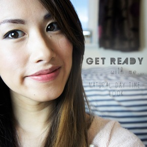 GET READY WITH ME: NATURAL DAYTIMELOOK