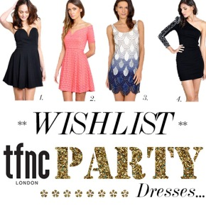 WISHLIST: TFNC LONDON PARTY DRESSES*
