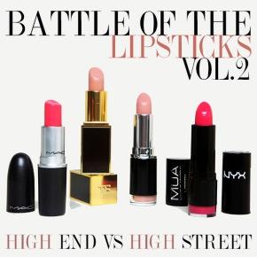 BATTLE OF THE LIPSTICKS, VOL. 2: HIGH END VS HIGH STREETLIPSTICKS