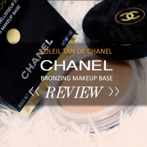 CHANEL: SOLEIL TAN DE CHANEL – BRONZE UNIVERSAL REVIEW