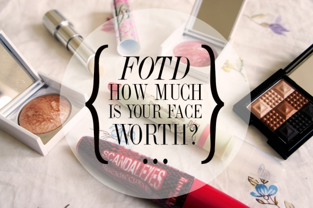 SUMMER FOTD: HOW MUCH IS YOUR FACE WORTH